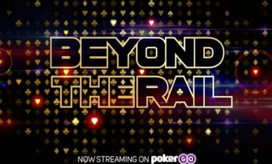 Beyond The Rail_PokerGo