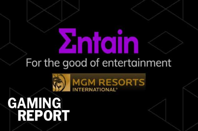 Gaming Report - Entain Rejects MGM Resort International's Takeover offer